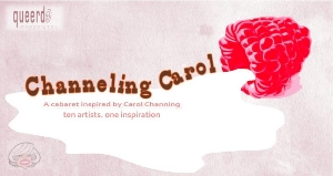 Channeling Carol, a Queerdo Production at Bedlam Theatre